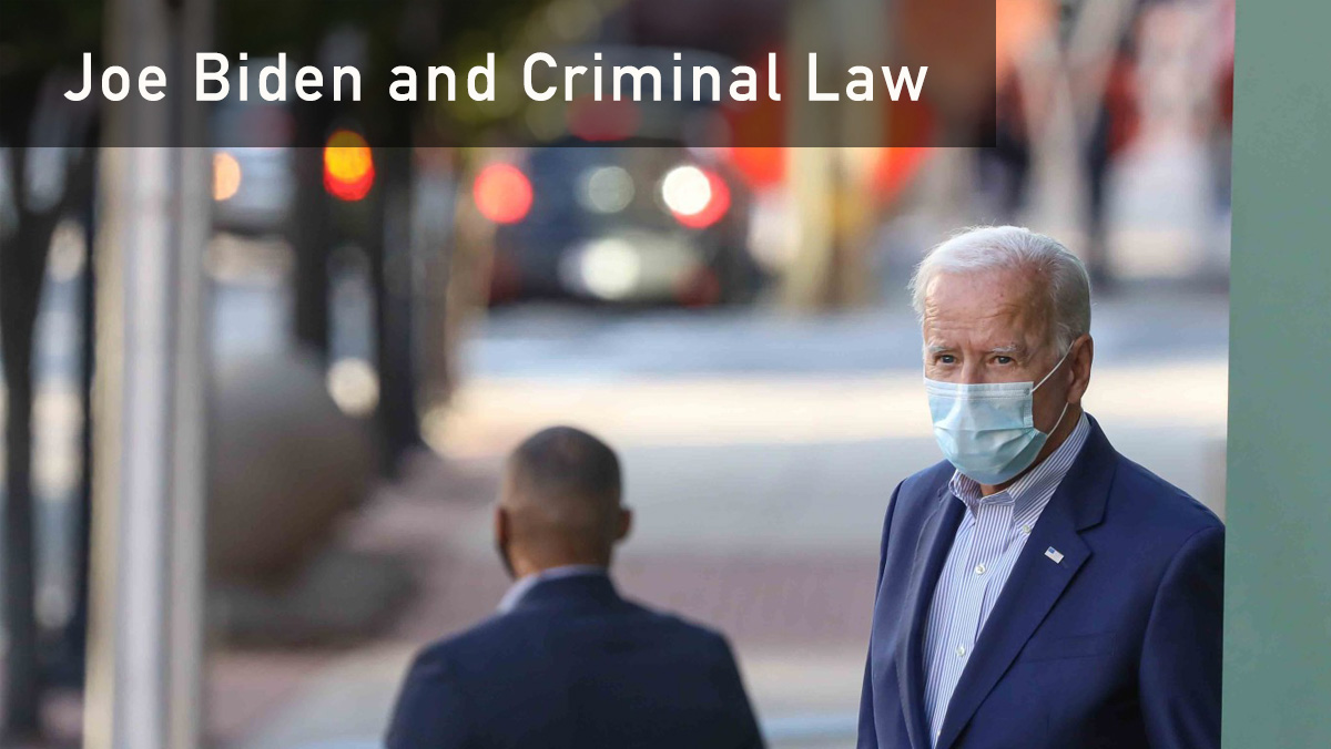 Joe Biden and Criminal Law